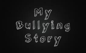 My Bullying Story