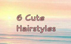 6 Cute Hairstyles